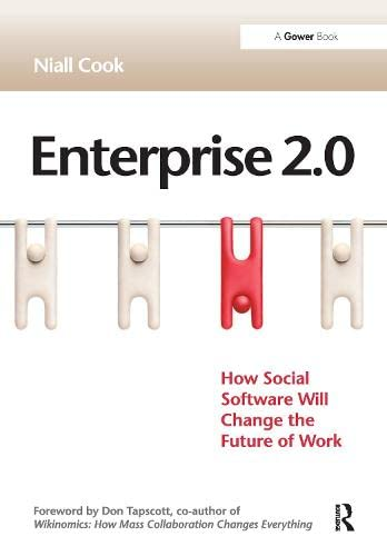 9780566088001: Enterprise 2.0: How Social Software Will Change the Future of Work