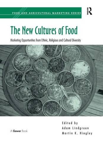 9780566088131: The New Cultures of Food: Marketing Opportunities from Ethnic, Religious and Cultural Diversity (Food and Agricultural Marketing)