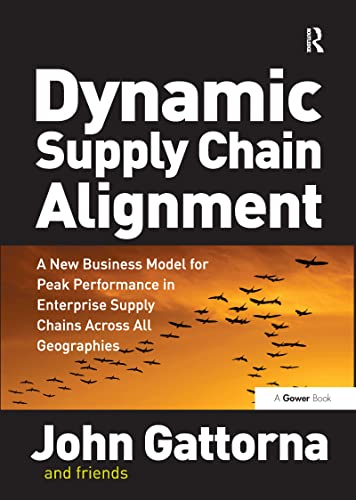 9780566088223: Dynamic Supply Chain Alignment: A New Business Model for Peak Performance in Enterprise Supply Chains Across All Geographies