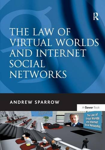 9780566088506: The Law of Virtual Worlds and Internet Social Networks