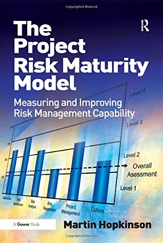 9780566088797: The Project Risk Maturity Model: Measuring and Improving Risk Management Capability
