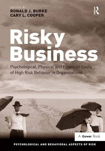Risky Buisness : Psychological Physical and Financial: Burke, Ronald J.