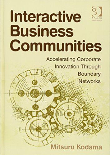 9780566089282: Interactive Business Communities: Accelerating Corporate Innovation through Boundary Networks