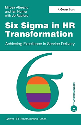 9780566091643: Six Sigma in HR Transformation: Achieving Excellence in Service Delivery (Gower HR Transformation Series)