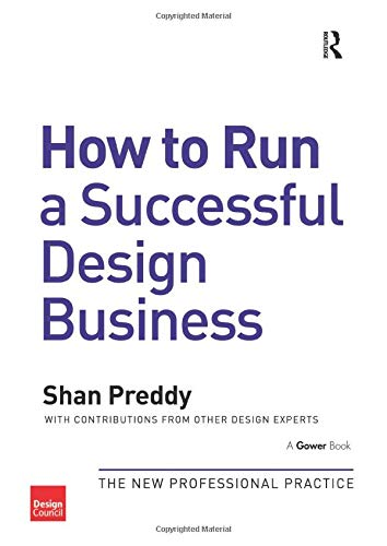 How to Run a Successful Design Business: The New Professional Practice (Paperback)