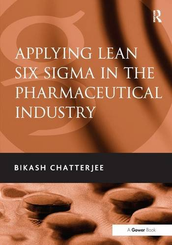 9780566092046: Applying Lean Six Sigma in the Pharmaceutical Industry