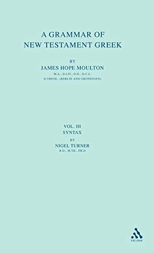 9780567010131: A Grammar of New Testament Greek: Volume 3: Syntax