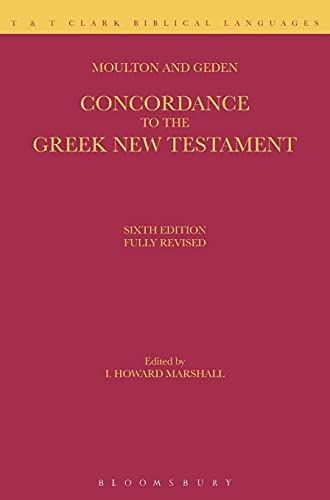 9780567010216: Concordance to the Greek Testament: According to the Texts of Westcott and Hort, Tishendorf and the English Revisers