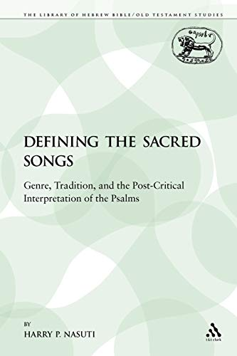 9780567013446: Defining the Sacred Songs: Genre, Tradition, and the Post-Critical Interpretation of the Psalms (The Library of Hebrew Bible/Old Testament Studies)