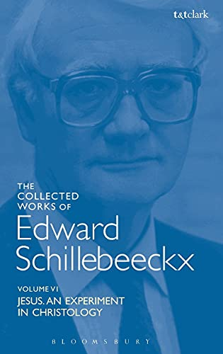 9780567014825: The Collected Works of Edward Schillebeeckx Volume 6: Jesus: An Experiment in Christology (Edward Schillebeeckx Collected Works)