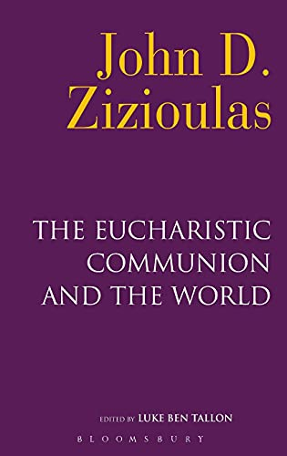 9780567015204: The Eucharistic Communion and the World