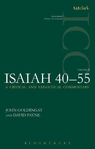 Isaiah 40-55, Volume 2: A Critical and Exegetical Commentary (Paperback): John Goldingay