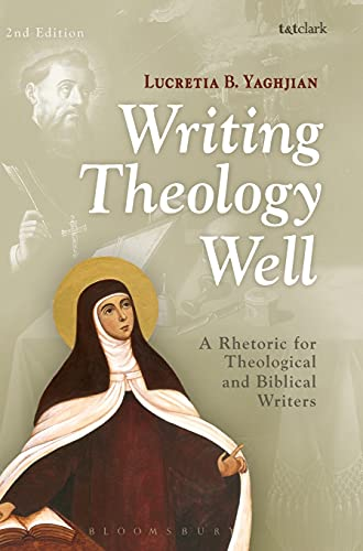 9780567022196: Writing Theology Well: A Rhetoric for Theological and Biblical Writers