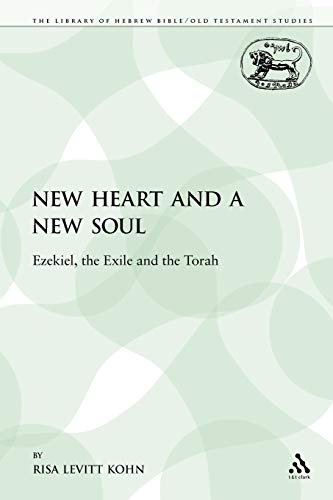 9780567022332: A New Heart and a New Soul: Ezekiel, the Exile and the Torah (The Library of Hebrew Bible/Old Testament Studies)
