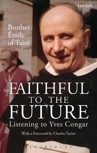 9780567025487: Faithful to the Future: Listening to Yves Congar