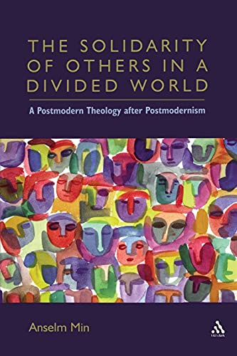 9780567025708: The Solidarity of Others in a Divided World: A Postmodern Theology after Postmodernism