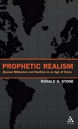 9780567026415: Prophetic Realism: Beyond Militarism and Pacifism in an Age of Terror