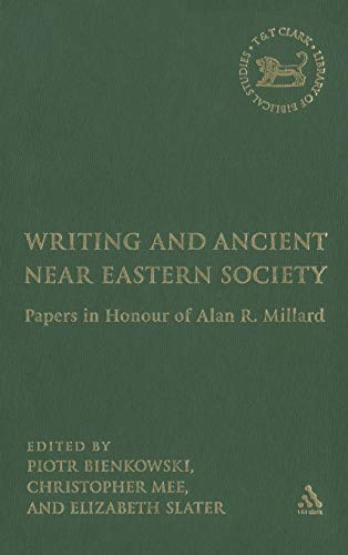 9780567026910: Writing and Ancient Near East Society: Essays in Honor of Alan Millard (The Library of Hebrew Bible/Old Testament Studies)