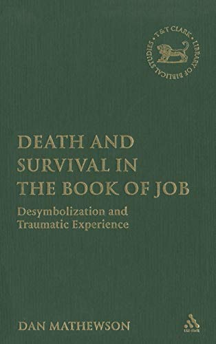 9780567026927: Death and Survival in the Book of Job: Desymbolization and Traumatic Experience (The Library of Hebrew Bible/Old Testament Studies)