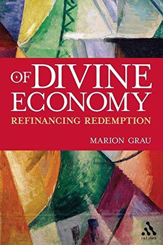 Of Divine Economy: Refinancing Redemption: Marion Grau