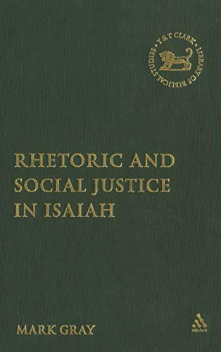 9780567027610: Rhetoric and Social Justice in Isaiah (The Library of Hebrew Bible/Old Testament Studies)