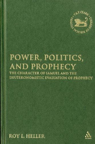 9780567027627: Power, Politics, and Prophecy: The Character of Samuel and the Deuteronomistic Evaluation of Prophecy (The Library of Hebrew Bible/Old Testament Studies)