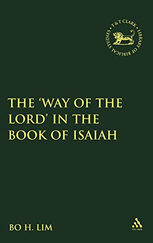 9780567027634: The 'Way of the LORD' in the Book of Isaiah (The Library of Hebrew Bible/Old Testament Studies)