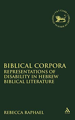 Biblical Corpora Representations of Disability in Hebrew Biblical Literature