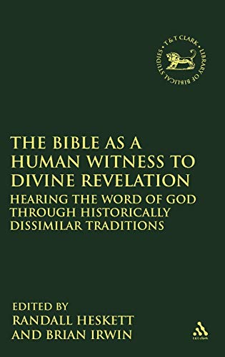 9780567028518: The Bible as a Human Witness to Divine Revelation: Hearing the Word of God Through Historically Dissimilar Traditions (The Library of Hebrew Bible/Old Testament Studies)