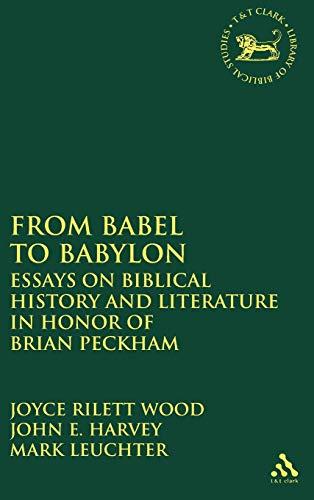 From Babel to Babylon: Essays on Biblical: Rilett Wood, Joyce;