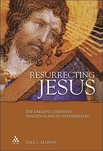 9780567029003: Resurrecting Jesus: The Earliest Christian Tradition And Its Interpreters