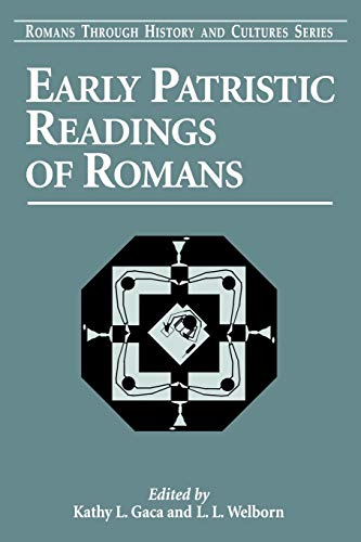 Early Patristic Readings of Romans: L. L. Welborn