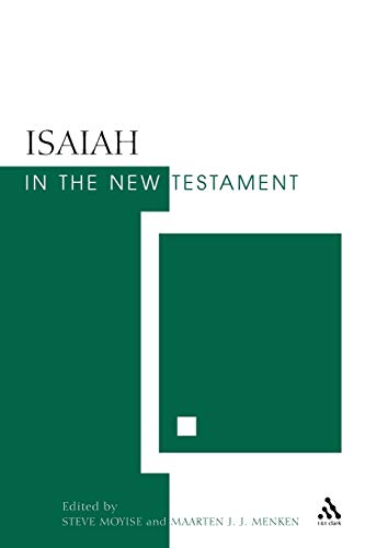Isaiah in the New Testament: The New Testament and the Scriptures of Israel