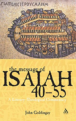 9780567030382: The Message of Isaiah 40-55: A Literary-Theological Commentary