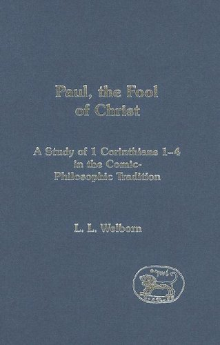 9780567030412: Paul, the Fool of Christ: A Study of 1 Corinthians 1-4 in the Comic-Philosophic Tradition (Early Christianity in Context)