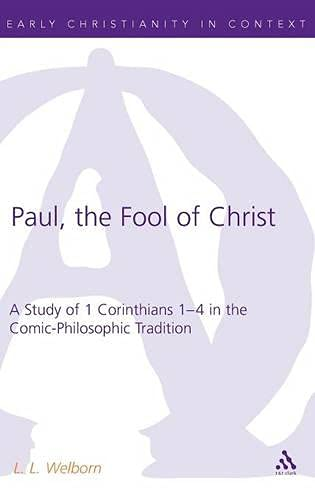 9780567030429: Paul, the Fool of Christ: A Study of 1 Corinthians 1-4 in the Comic-Philosophic Tradition (The Library of New Testament Studies)