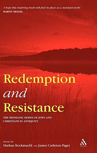 Redemption and Resistance: The Messianic Hopes of Jews and Christians in Antiquity (Hardback)