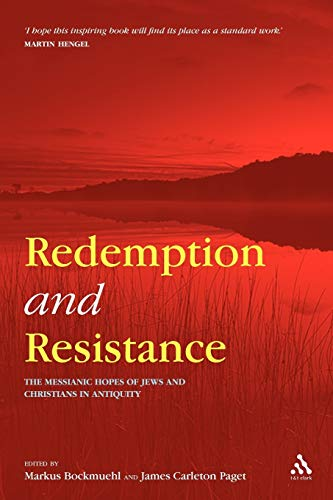 9780567030443: Redemption and Resistance: The Messianic Hopes of Jews and Christians in Antiquity