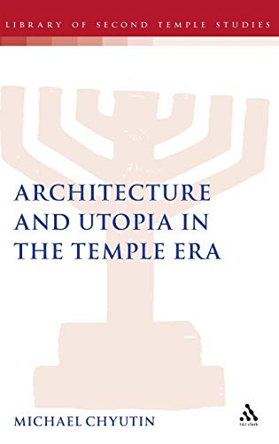 9780567030542: Architecture and Utopia in the Temple Era (The Library of Second Temple Studies)