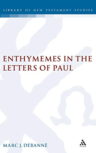 9780567030566: Enthymemes in the Letters of Paul (The Library of New Testament Studies)