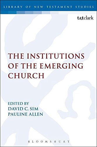 9780567030740: The Institutions of the Emerging Church (Library of New Testament Studies)