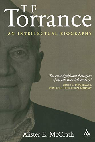 9780567030856: T. F. Torrance: An Intellectual Biography