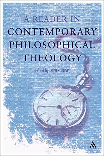 A Reader in Contemporary Philosophical Theology: Oliver Crisp