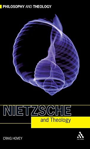 9780567031518: Nietzsche and Theology (Philosophy and Theology)