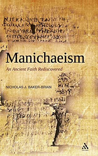 9780567031662: Manichaeism: An Ancient Faith Rediscovered
