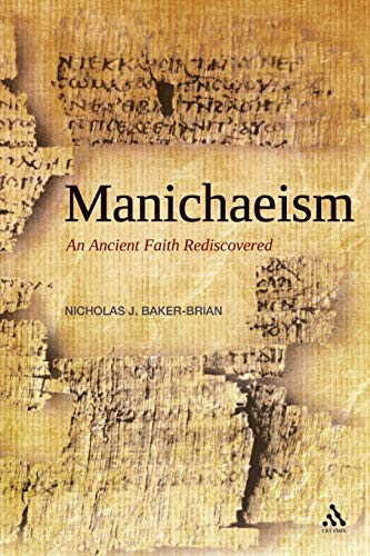 9780567031679: Manichaeism: An Ancient Faith Rediscovered
