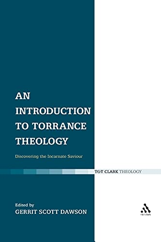 9780567031815: An Introduction to Torrance Theology: Discovering the Incarnate Saviour