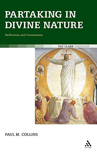 9780567031877: Partaking in Divine Nature: Deification and Communion