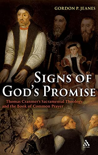 9780567031884: Signs of God's Promise: Thomas Cranmer's Sacramental Theology and the Book of Common Prayer