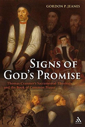 9780567031891: Signs of God's Promise: Thomas Cranmer's Sacramental Theology and the Book of Common Prayer